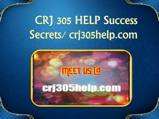 CRJ 305 HELP Success Secrets/ crj305help.com