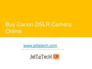 Buy Canon DSLR Camera Online - www.jeltatech.com