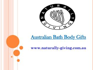 Australian Bath Body Gifts - naturally-giving.com.au