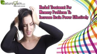 Herbal Treatment For Memory Problems To Increase Brain Power Effectively