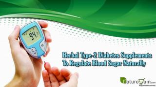 Herbal Type-2 Diabetes Supplements To Regulate Blood Sugar Naturally