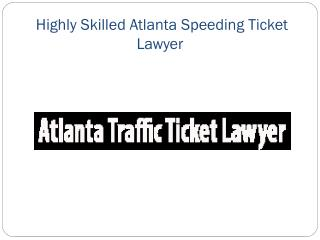 Highly Skilled Atlanta Speeding Ticket Lawyer