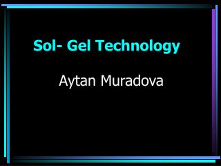 Sol- Gel Technology