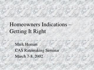 Homeowners Indications   Getting It Right