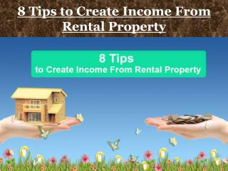 8 Tips to Create Income From Rental Property