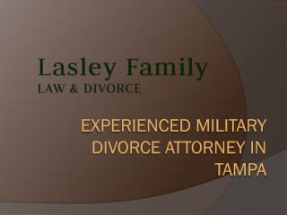 Experienced military divorce attorney in Tampa