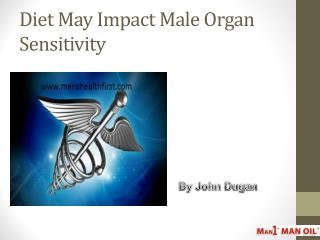 Diet May Impact Male Organ Sensitivity