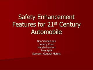 Safety Enhancement Features for 21st Century Automobile