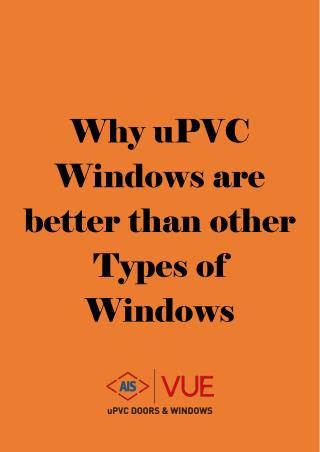 Why uPVC Windows are better than other Types of Windows