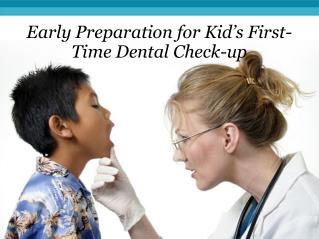 Early Preparation for Kid's First-Time Dental Check-up