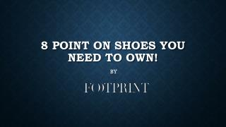 8 point on shoes you need to own