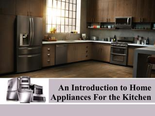 An Introduction to Home Appliances For the Kitchen