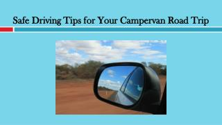 Safe Driving Tips for Your Campervan Road Trip