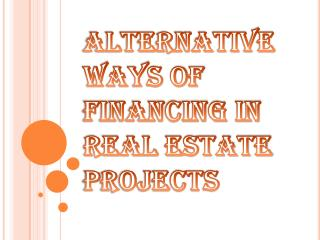 Several Ways of Financing in Real Estate Projects
