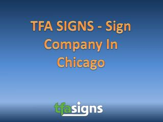 TFA SIGNS - Sign Company In Chicago
