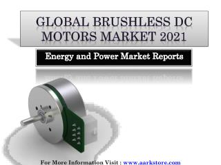 Global Brushless DC Motors Market 2021: Aarkstore