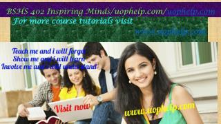 BSHS 402 Inspiring Minds/uophelp.com