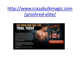http://www.crazybulkmagic.com/proshred-elite/