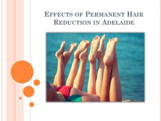 Effects of Permanent Hair Reduction in Adelaide