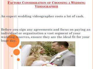 Factors Consideration of Choosing a Wedding Videographer