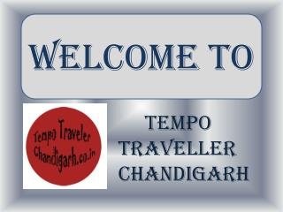 Tempo Traveller Rent Chandigarh, Hire 12 Seater Tempo Traveller in Chandigarh