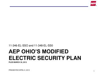 AEP Ohio s modified electric security plan Filed March 30, 2012    presented April 9, 2012