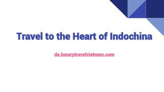 Travel to the Heart of Indochina
