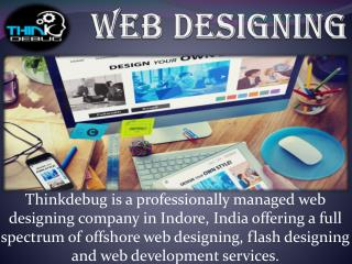 Thinkdebug is Web designing, web development and mobile app development company in Indore.