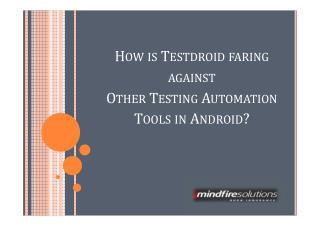 How is Testdroid faring against Other Testing Automation Tools in Android?