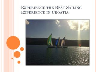Experience the Best Sailing Experience in Croatia