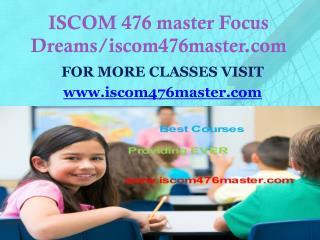 ISCOM 476 master Focus Dreams/iscom476master.com