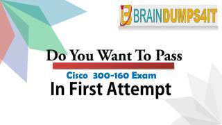 Cisco 300-160 Braindumps