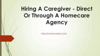 Hiring A Caregiver - Direct Or Through A Homecare Agency