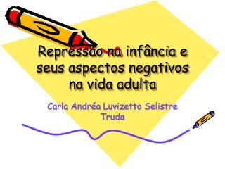 Repress o na inf ncia e seus aspectos negativos na vida adulta