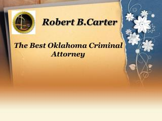 The Best Oklahoma Criminal Attorney