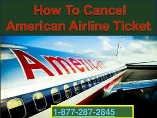 How To Cancel 1-877-287-2845 Ticket American Airlines