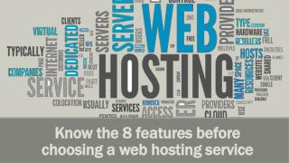 Know the 8 features before choosing a web hosting service