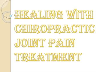 Symptoms & Chiropractic Treatment of Joint Pain