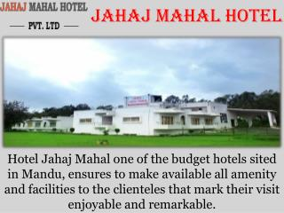 Jahaj mahal hotel is luxury hotel in mandu.