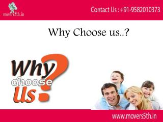 Why Choose us..? Movers5th Chennai House Hold Goods Shifting Services