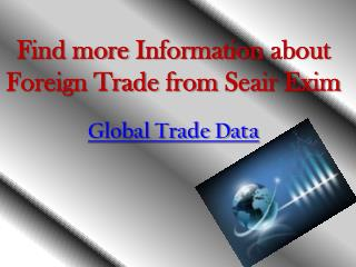 Find more information about foreign trade from Seair Exim