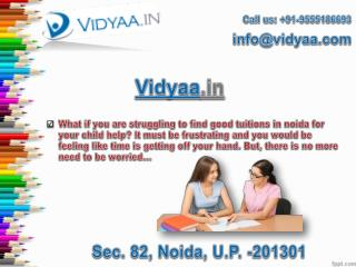 The reliable tuitions in noida are one step away now!!