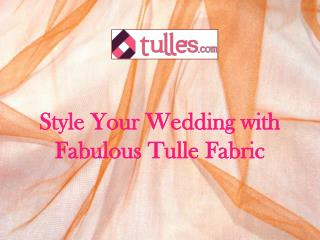Style Your Wedding with Fabulous Tulle Fabric