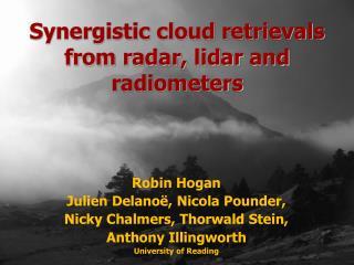 Robin Hogan Julien Delano , Nicola Pounder, Nicky Chalmers, Thorwald Stein, Anthony Illingworth University of Reading