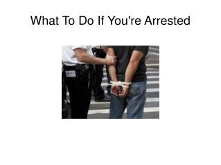What To Do If You're Arrested - EKG Lawyers
