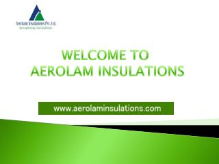 Why choose us for Insulation Material