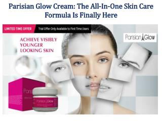 Parisian Glow Cream: Erase Wrinkles And Fine Lines Fast | Free Trial!