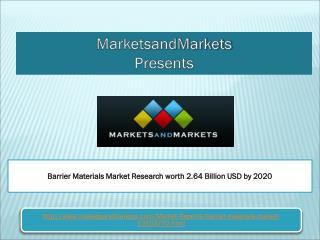Barrier Materials Market Research worth 2.64 Billion USD by 2020