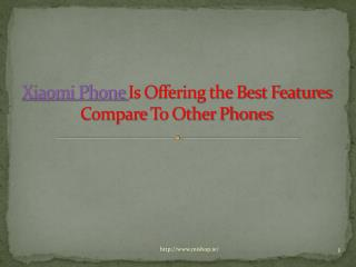 Xiaomi Phone Is Offering the Best Features Compare To Other Phones
