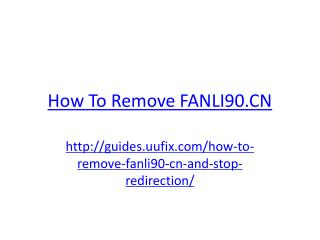 How To Remove FANLI90.CN.pptx